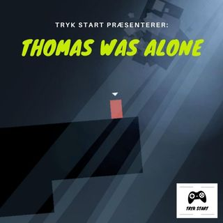 Spil 07 - Thomas Was Alone