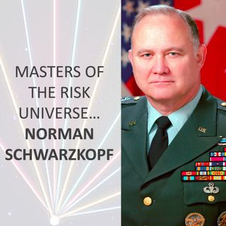 Masters of the Risk Universe... Norman Schwarzkopf