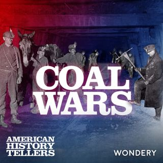 Coal Wars | Charles Keeney on Restoring His Great Grandfather's Legacy | 5
