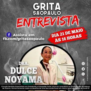 """""""Grita São Paulo Entrevista"""" com a Dra. Dulce Noyama, cirurgiã-dentista"""