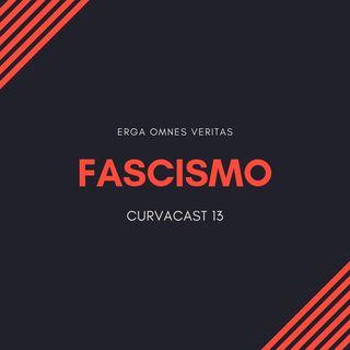 CurvaCAST 13 - Fascismo