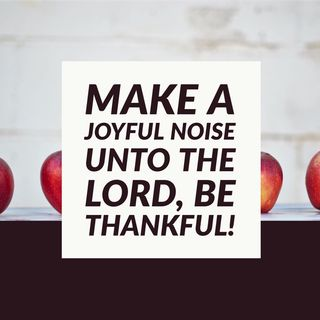 Make a Joyful Noise unto the Lord, How to Come Boldly into His Presence to Receive from Him
