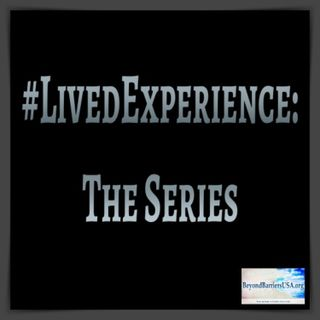 #LivedExperience: The Series - Episode 1