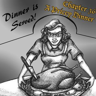 Chapter 36: A Pricey Dinner