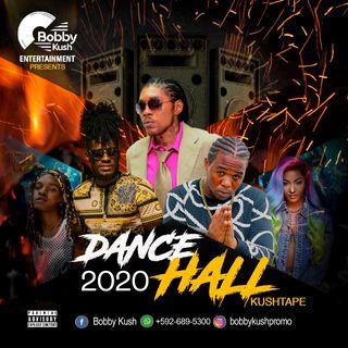 BOBBY KUSH 2020 DANCEHALL KUSHTAPE CLEAN SINGLE FILE / +592-689-5300