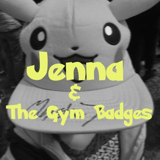 Jenna and the Gym Badges