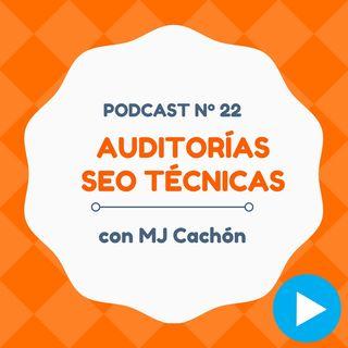 Cómo hacer una auditoría de SEO Técnico a las mil maravillas, con MJ Cachón - #22 CW Podcast