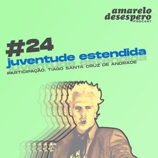 #24 Juventude estendida