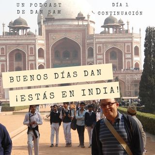Episodio 2 - Buenos días Dan, ¡estás en India!
