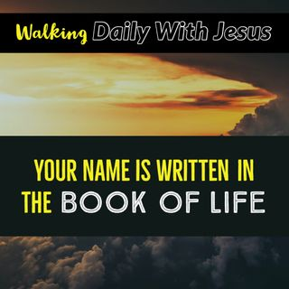 Your Name is Written in The Book of Life