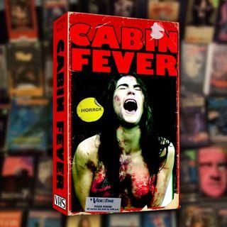 02: Cabin Fever (2016)