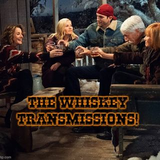 The Whiskey Transmissions!