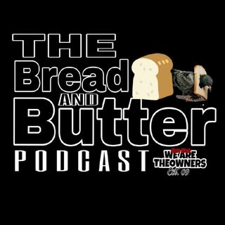Episode 28 - The Bread & Butter Podcast
