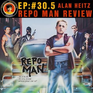 AWP EP:30.5 Repo Man Movie Review With Alan Heitz