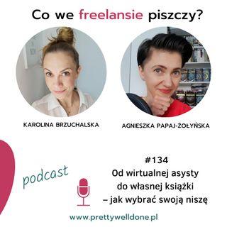 PWD#134 – Od wirtualnej asysty do własnej książki – jak wybrać swoją niszę – wywiad z Agnieszką Papaj-Żołyńską