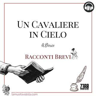 UN CAVALIERE IN CIELO • A. Bierce ☆ Racconti Brevi ☆