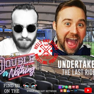 216. Double or Nothing Predictions/Undertaker: The Last Ride Parts 1 and 2