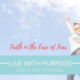#032 Faith in the Face of Fear