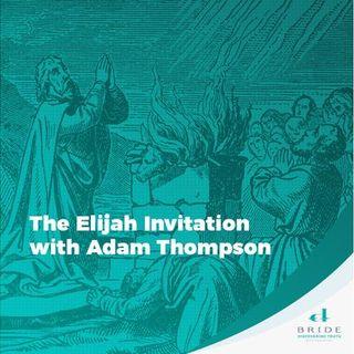 The Elijah Invitation with Adam Thompson