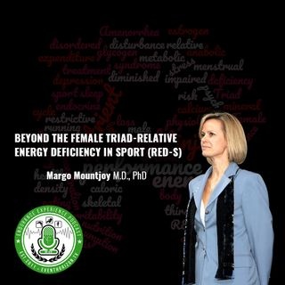 EP: 15: Beyond the Female Athlete Triad-Relative Energy Deficiency in Sport (RED-S) w/Margo Mountjoy, M.D., PhD