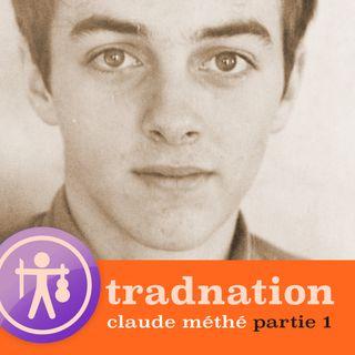 Claude Méthé - Partie 1