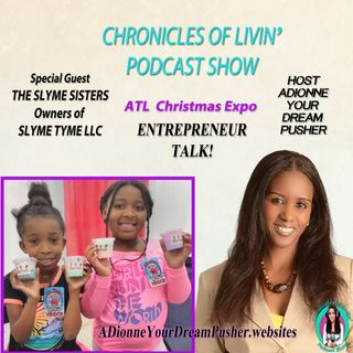 SLYME TYME YOUNG SISTERS - ATL Christmas Expo Ep 166 - ADionne Your Dream Pusher