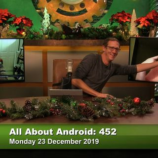 All About Android 452: 2019's Best Android Stories