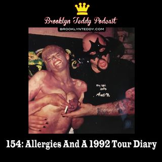 155: Allergies And A 1992 Tour Diary