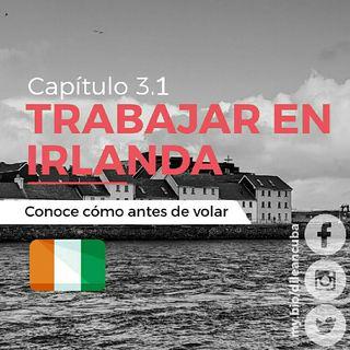 Cap. 3.1 | Trabajar En Irlanda