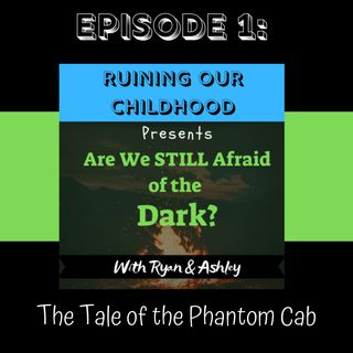 Episode 1: The Tale of the Phantom Cab