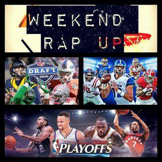 Weekend Rap Up Ep. 9