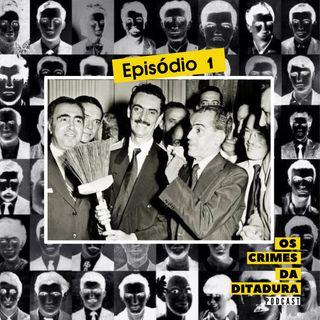 Ep 1 - A cronologia do golpe de 1964