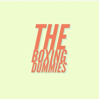 The Boxing Dummies Podcast