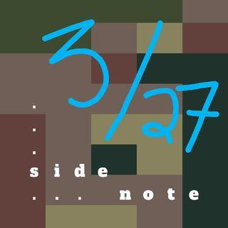 Side Note - 3/27