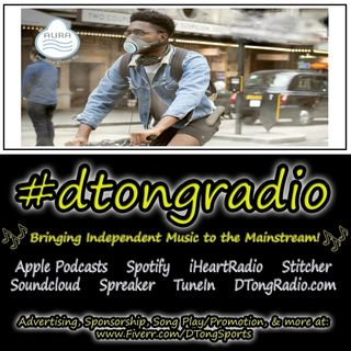 Top Indie Music Artists on #dtongradio - Powered by The Aura Oxygen Mask