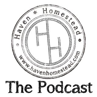 Podcast- 1- Intro to Haven Homestead