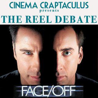 REEL DEBATE 03: Face/Off