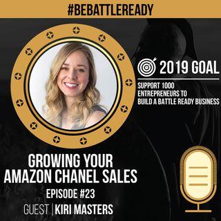 Be Battle Ready Podcast: Episode #23 - Kiri Master (Amazon Advertising & Marketing)