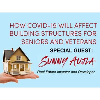 S8:E7 - How COVID-19 Will Affect Building Structures for Seniors and Veterans