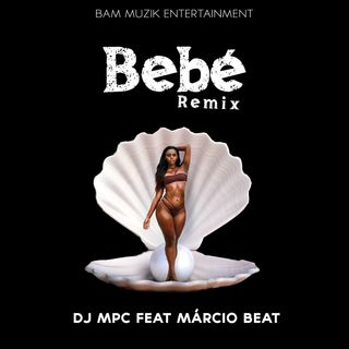 Dj Mpc feat. Márcio Beat - Bébé ( Remix ) [Instrumental Afro House]