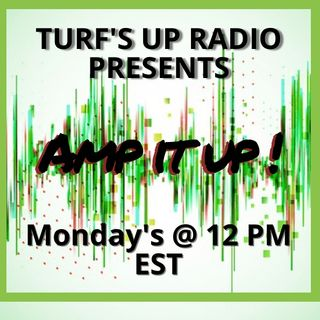 AMP IT UP! | Turf's Up Radio
