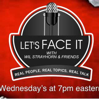 Let's Face It Radio Show with Wil Strayhorn & Friends