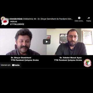 Pandemide Merak Ettiklerimiz #4 - Dr. Dinçer Demirkent ile Pandemi Döneminde Hak İhlalleri