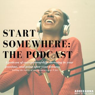 What is Start Somewhere: the Podcast?