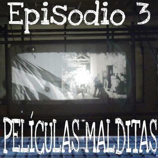 Episodio 3.- Películas Malditas