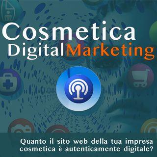 S01E03 - Quanto il sito web della tua impresa cosmetica è autenticamente digitale?