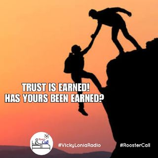 #RoosterCall (Friday) Topi: TRUST; Have You Earned Someone's Trust?