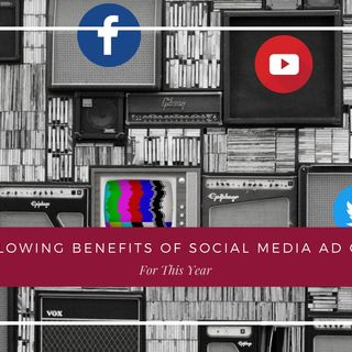 05 MINDBLOWING BENEFITS OF SOCIAL MEDIA AD CAMPAIGN FOR THIS YEAR
