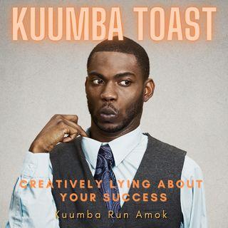 "Kuumba Toast - ""Creativly Lying About Your Success"" Kuumba Run Amok"