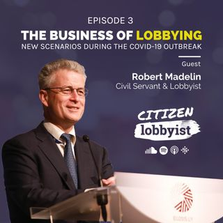 Ep 3 I The business of lobbying - New scenarios during the Covid-19 outbreak